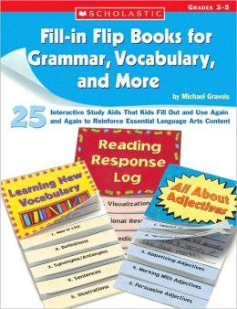 Fill-in Flip Books for Grammar, Vocabulary, and More: Grades 3-5