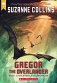 Book Cover Image. Title: Gregor the Overlander (Underland Chronicles Series #1), Author: Suzanne Collins
