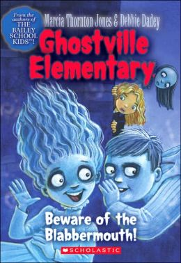 Beware of the Blabbermouth! (Ghostville Elementary Series #9)