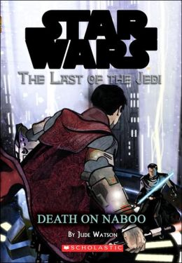 Star Wars The Last of the Jedi #4: Death on Naboo
