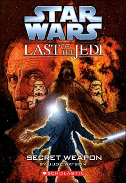 Secret Weapon (Star Wars Last of the Jedi Series #7)
