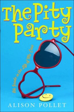 The Pity Party: 8th Grade in the Life of Me, Cass