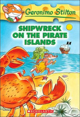 Shipwreck on the Pirate Islands (Geronimo Stilton Series #18)