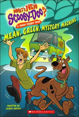 Mean, Green, Mystery Machine (What's New Scooby-Doo? Series #2)