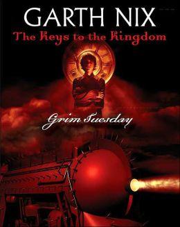 Grim Tuesday (Keys to the Kingdom Series #2)