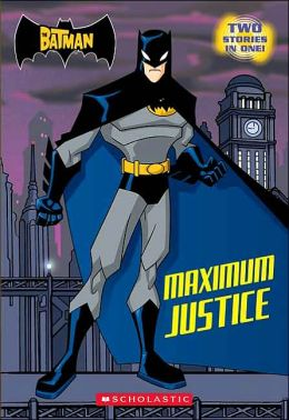 Maximum Justice (The Batman: Chapter Book 1)