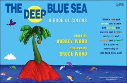 The Deep Blue Sea: A Book of Colors