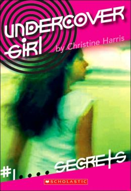 Secrets (Undercover Girl Series #1)