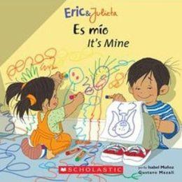 Es Mio - It's Mine (Eric & Julieta Series)