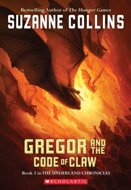 Gregor and the Code of Claw (Underland Chronicles Series #5)
