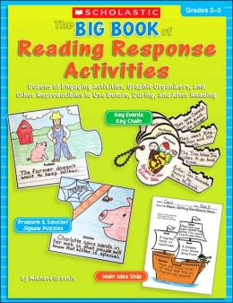 Big Book of Reading Response Activities: Grades 2-3: Dozens of Engaging Activities, Graphic Organizers, and Other Reproducibles to Use Before, During, and after Reading