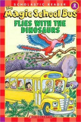 The Magic School Bus: Flies with the Dinosaurs (Scholastic Reader Series: Level 2)
