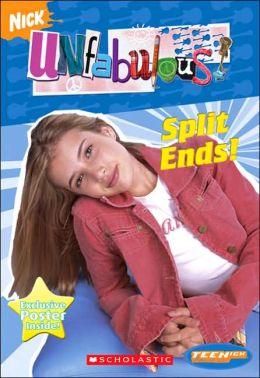 Split Ends! (Unfabulous Series)
