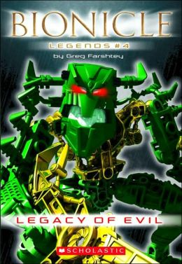 Legacy Of Evil (Bionicle Legends Series #4)