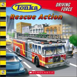 Rescue Action (Tonka Driving Force Series)