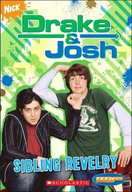 Sibling Revelry (Drake & Josh Series #4)