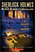 In Search of Watson (Sherlock Holmes and the Baker Street Irregulars Series #3)