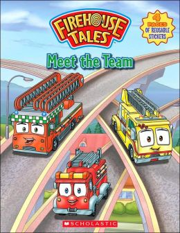 Meet the Team (Firehouse Tales Series)
