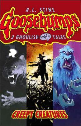 Creepy Creatures (Goosebumps Graphix Series #1)