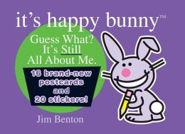 Guess What? It's Still All About Me (It's Happy Bunny Series)