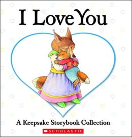 I Love You Treasury: A Keepsake Storybook Collection