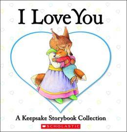 I Love You Treasury: A Keepsake Storybook Collection