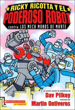 Ricky Ricotta y el poderoso robot contra los meca monos de Marte (Ricky Ricotta's Mighty Robot vs. The Mecha-Monkeys from Mars)