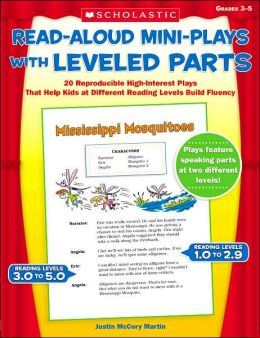 Read-Aloud Mini-Plays with Leveled Parts: 20 Reproducible High-Interest Plays That Help Kids at Different Reading Levels Build Fluency