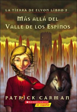 Mas alla del valle de espinos (Beyond the Valley of Thorns: The Land of Elyon Series #2)