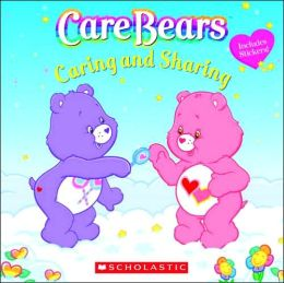 Caring And Sharing (Care Bears Series)