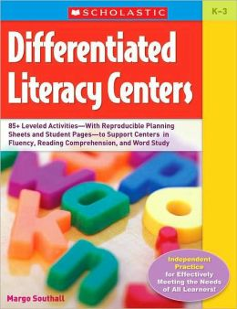 Differentiated Literacy Centers: Grades K-3