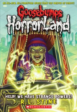 Help! We Have Strange Powers! (Goosebumps HorrorLand Series #10)
