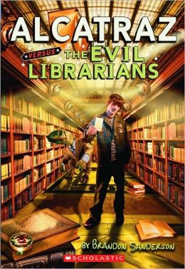 Alcatraz Versus the Evil Librarians (Alcatraz Series #1)
