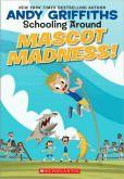 Mascot Madness! (Schooling Around Series #3)
