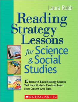 Reading Strategy Lessons for Science & Social Studies: 15 Research-Based Strategy Lessons That Help Students Read and Learn From Content-Area Texts