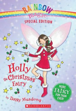 Holly the Christmas Fairy (Rainbow Magic: Special Edition Series)