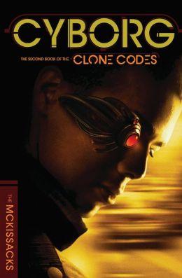 Cyborg (The Clone Codes Series #2)