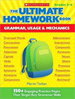 Ultimate Homework Book: Grammar, Usage and Mechanics: 150+ Engaging Practice Pages That Target Key Grammar Skills
