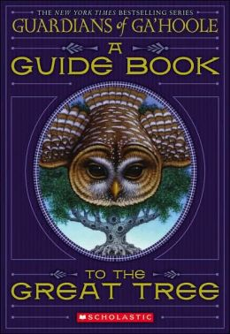 A Guide Book to the Great Tree (Guardians of Ga'hoole Series)