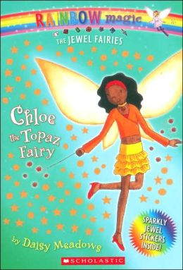 Chloe the Topaz Fairy (Jewel Fairies Series #4)