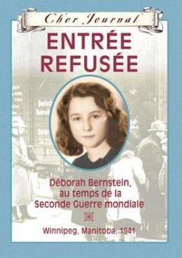 Entree Refusee: Deborah Bernstein Au Temps de La Seconde Guerre Mondiale - Winnipeg, Manitoba, 1941