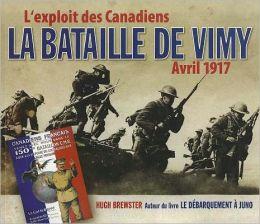 La Bataille de Vimy Avril 1917: L'Exploit Des Canadiens