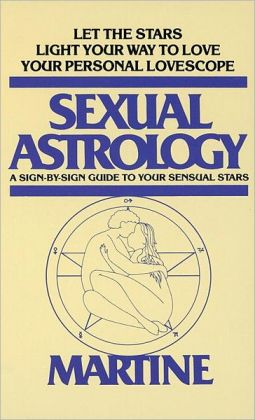 Sexual Astrology: A Sign-by-Sign Guide to Your Sexual Stars