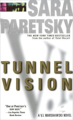 Tunnel Vision (V. I. Warshawski Series #8)