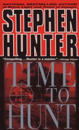 Time to Hunt (Bob Lee Swagger Series #3)