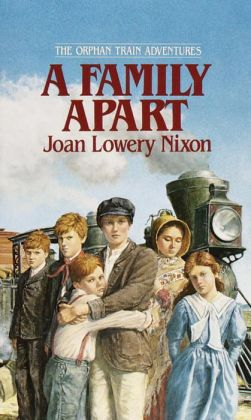 A Family Apart (The Orphan Train Adventures Series #1)