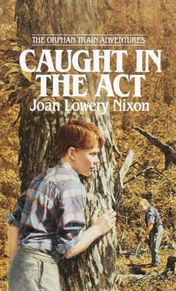 Caught in the Act (The Orphan Train Adventures Series)