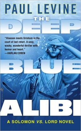 The Deep Blue Alibi (Solomon vs. Lord Series #2)