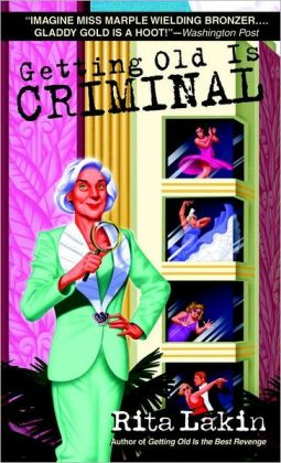 Getting Old Is Criminal (Gladdy Gold Series #3)