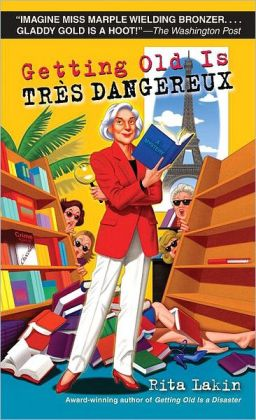 Getting Old is Tres Dangereux (Gladdy Gold Series #6)
